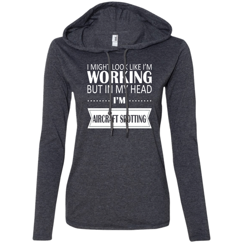 I Might Look Like Im Working But In My Head Im Aircraft Spotting Ladies Tee Shirt Hoodies