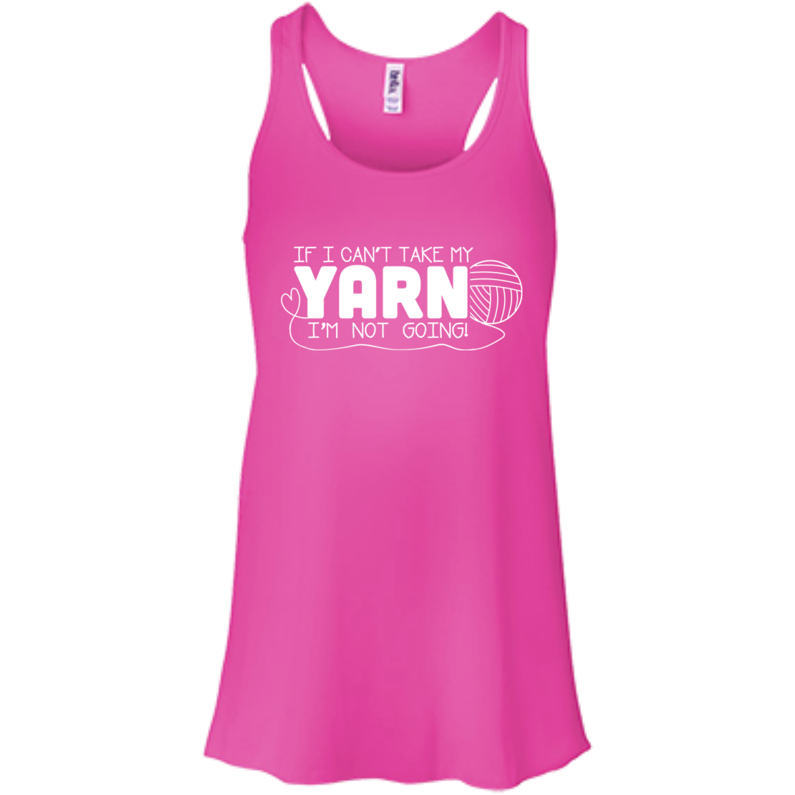If I Cant Take My Yarn Not Going Flowy Racerback Tanks