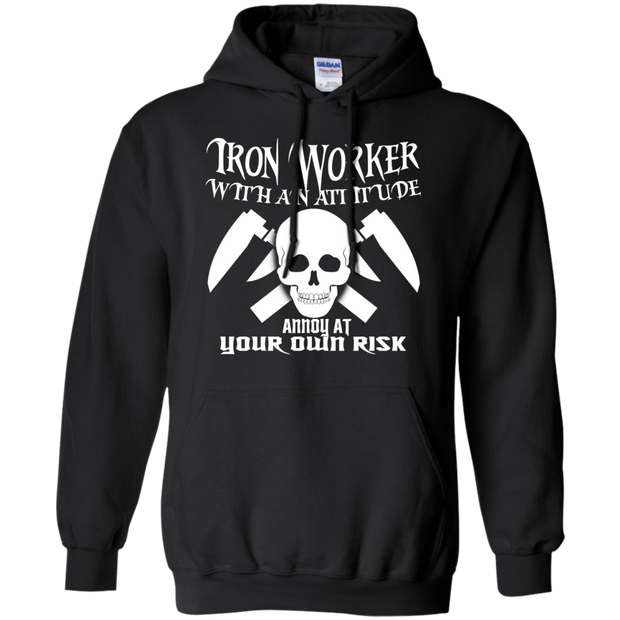 Iron Worker Attitude Annoy At Your Own Risk Hoodies