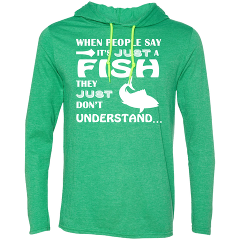 When People Say Just A Fish They Just Dont Understand Tee Shirt Hoodies