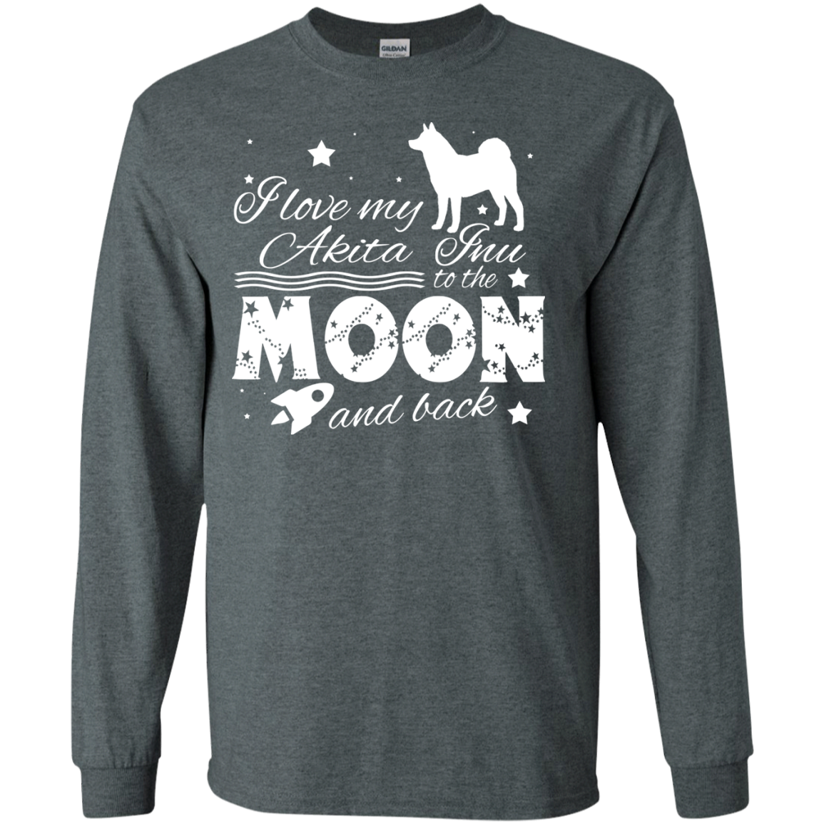 Love My Akita Inu To The Moon And Back Long Sleeve Tees