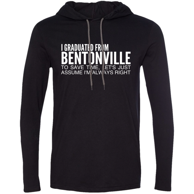 I Graduated From Bentonville To Save Time Lets Just Assume Im Always Right Tee Shirt Hoodies