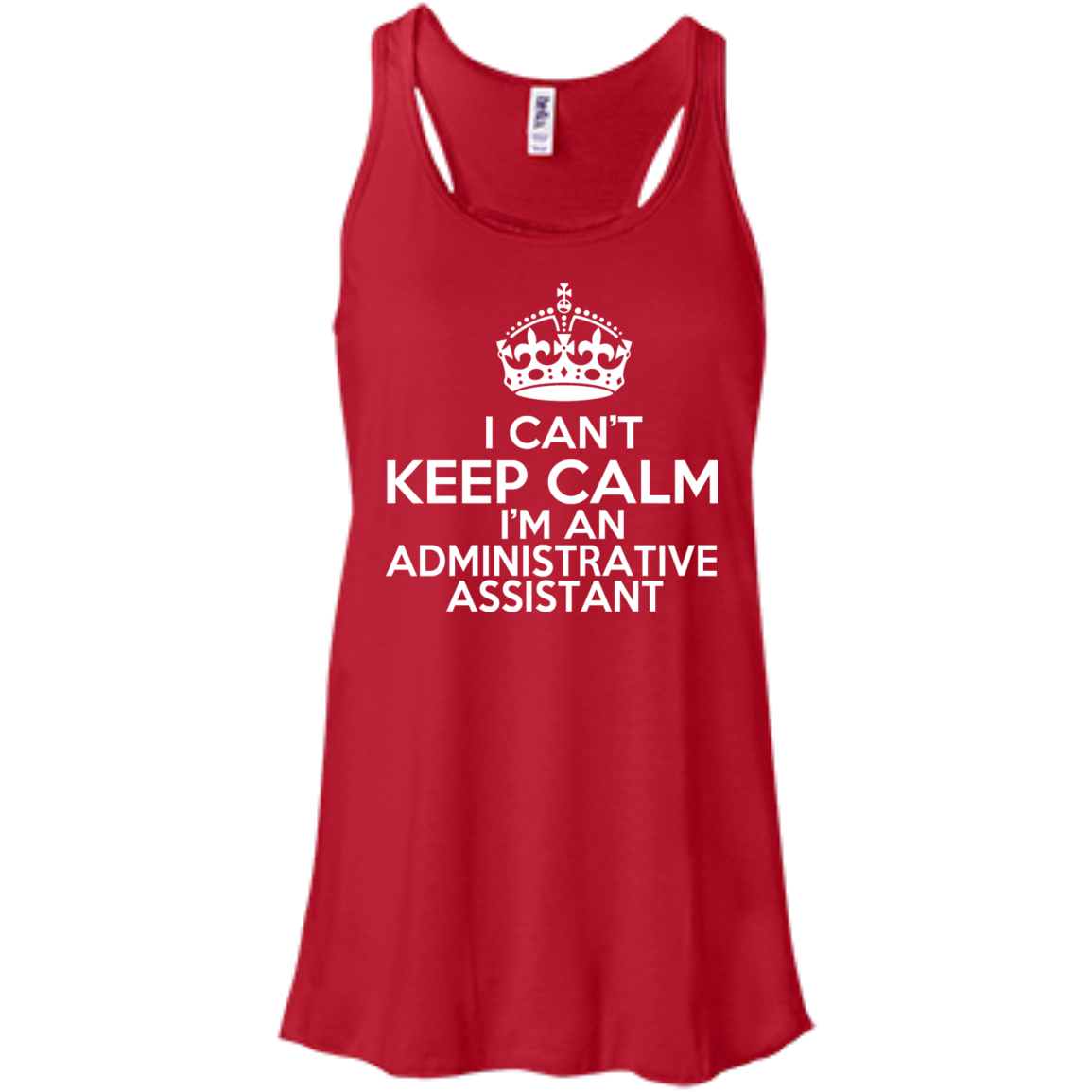 I Cant Keep Calm Im An Administrative Assistant Flowy Racerback Tanks