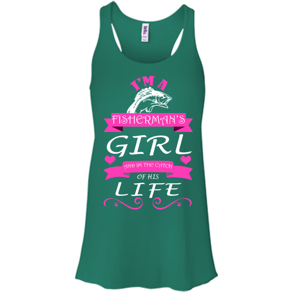 Im A Fishermans Girl And The Catch Of His Life Flowy Racerback Tanks