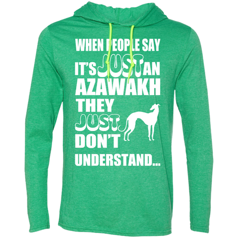 When People Say Just An Azawakh They Just Dont Understand Tee Shirt Hoodies