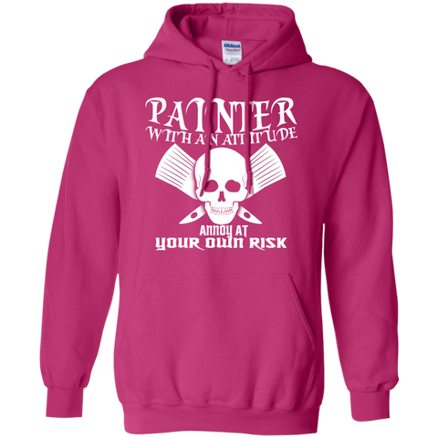 Painter With An Attitude Annoy At Your Own Risk Hoodies