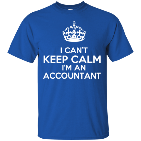 I Cant Keep Calm Im An Accountant Tee