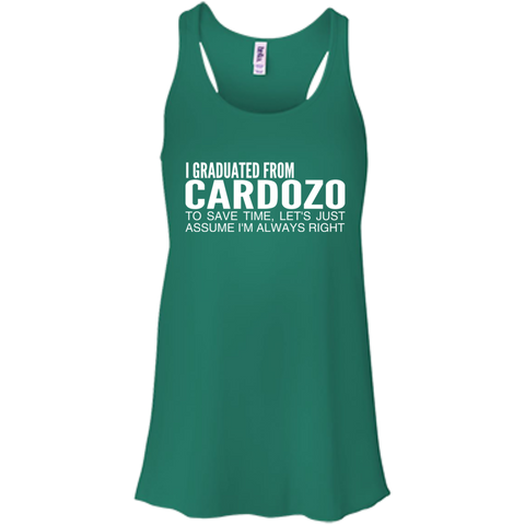 I Graduated From Cardozo To Save Time Lets Just Assume Im Always Right Flowy Racerback Tanks