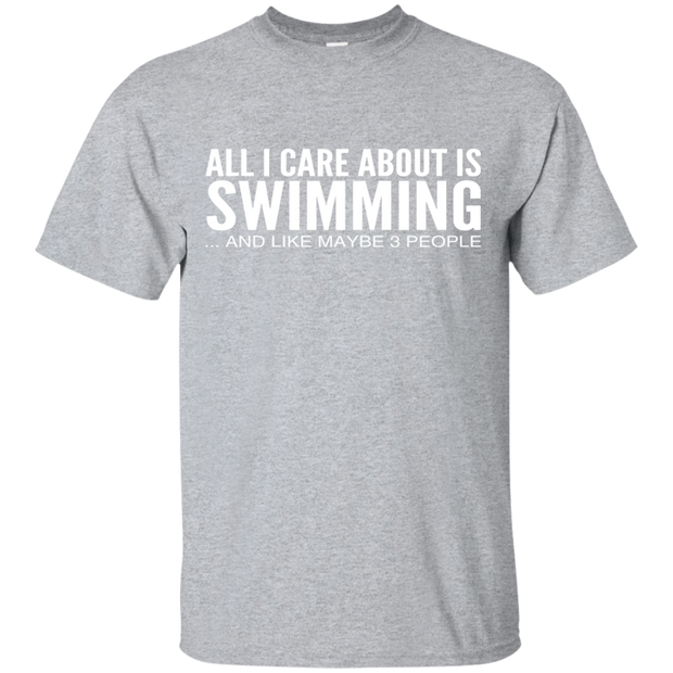 All I Care About Is Swimming And Like Maybe 3 People Tee