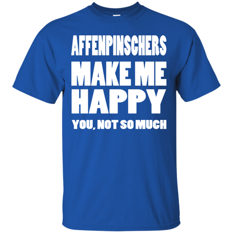 Affenpinschers Make Me Happy You Not So Much Tee
