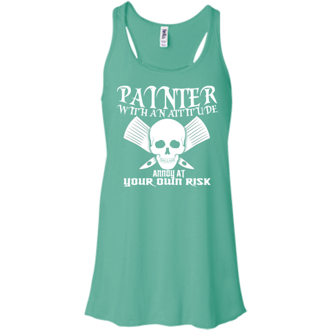 Painter With An Attitude Annoy At Your Own Risk Flowy Racerback Tanks
