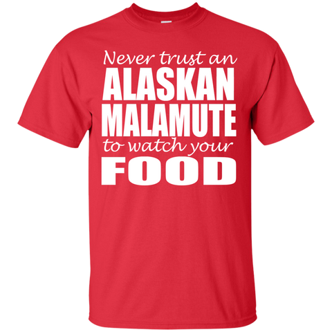Never Trust An Alaskan Malamuter To Watch Your Food Tee