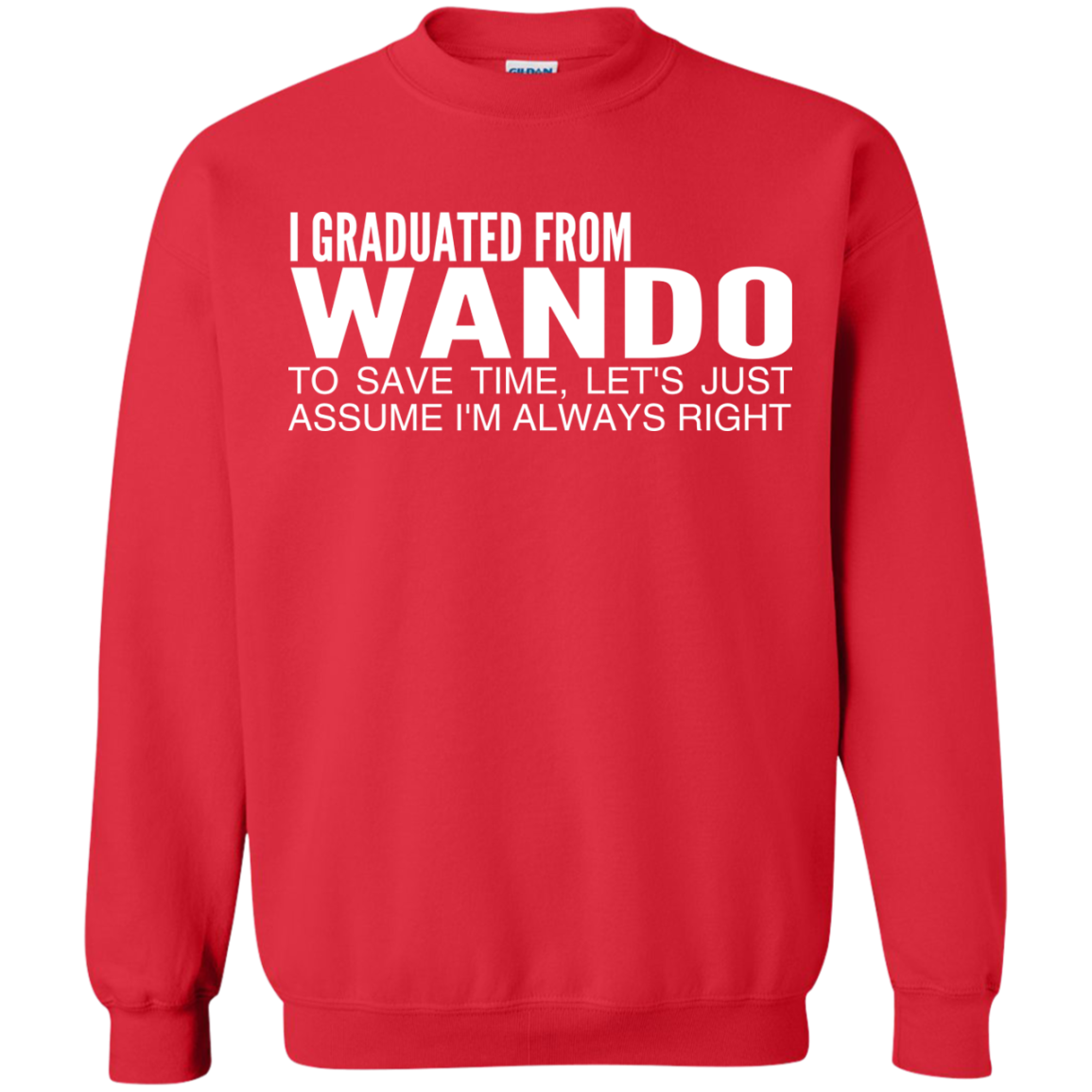 I Graduated From Wando To Save Time Lets Just Assume Im Always Right Sweatshirts