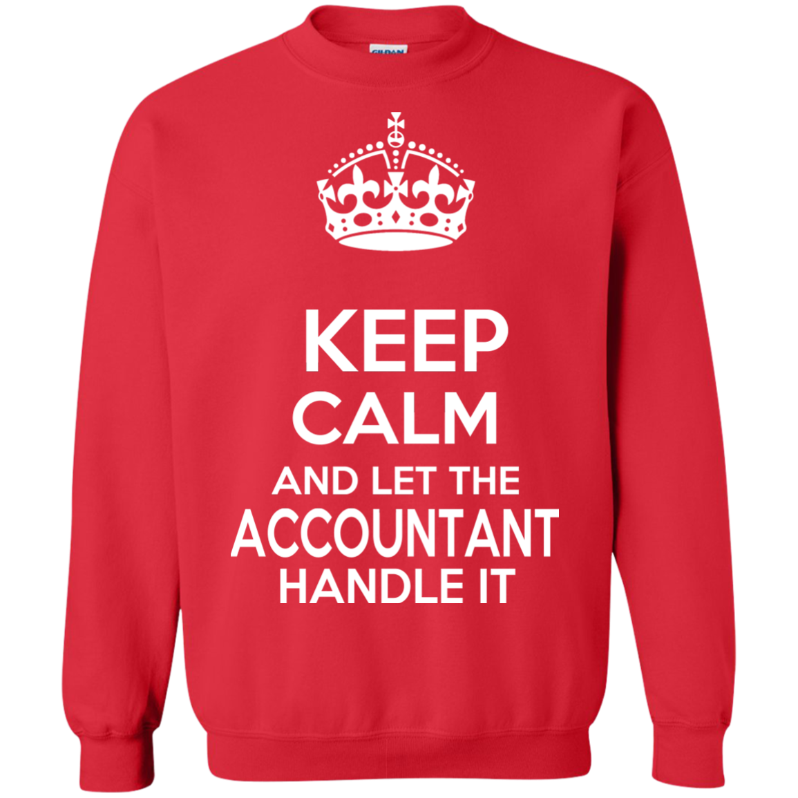 Keep Calm And Let The Accountant Handle It Sweatshirts