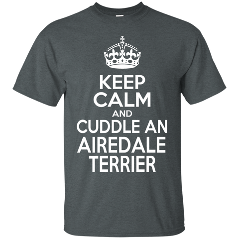 Keep Calm And Cuddle An Airedale Terrier Tee