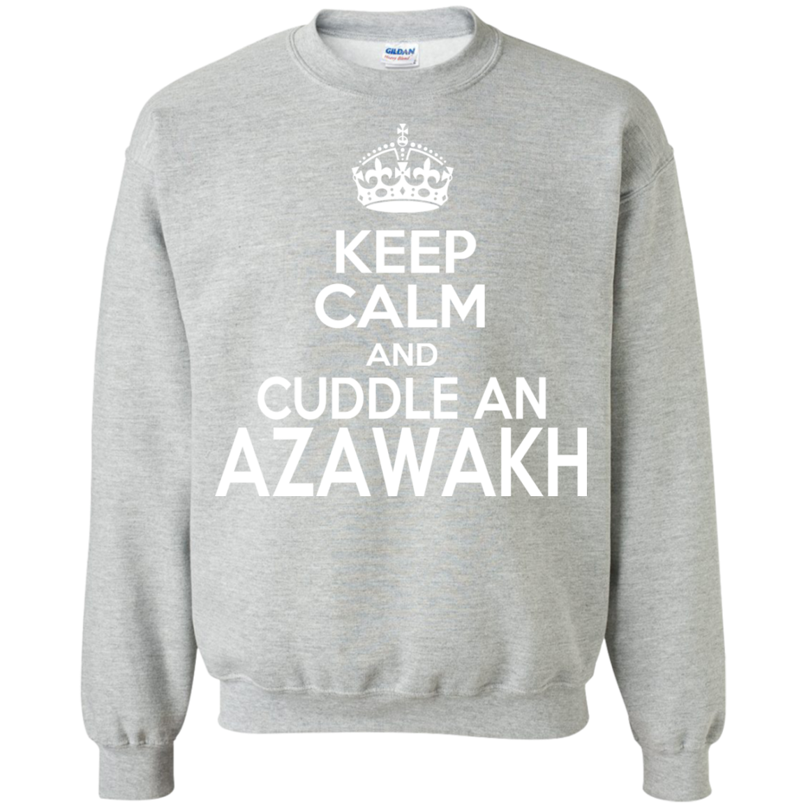 Keep Calm And Cuddle An Azawakh Sweatshirts
