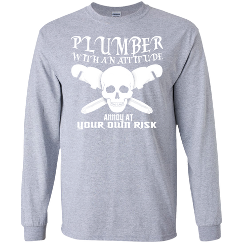 Plumber With An Attitude Annoy At Your Own Risk Long Sleeve Tees