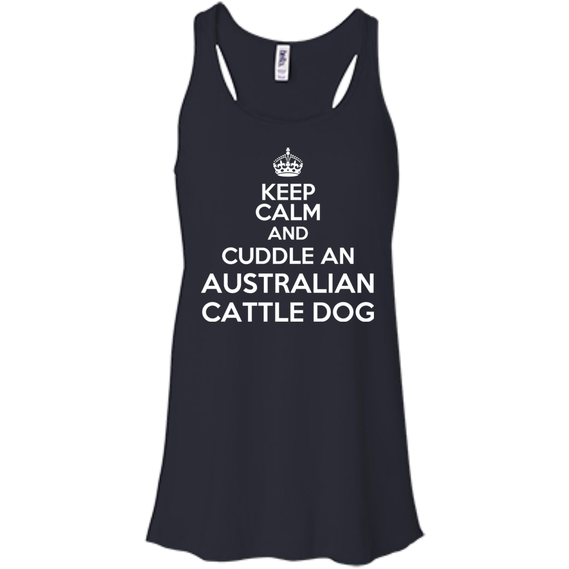 Keep Calm And Cuddle An Australian Cattle Dog Flowy Racerback Tanks