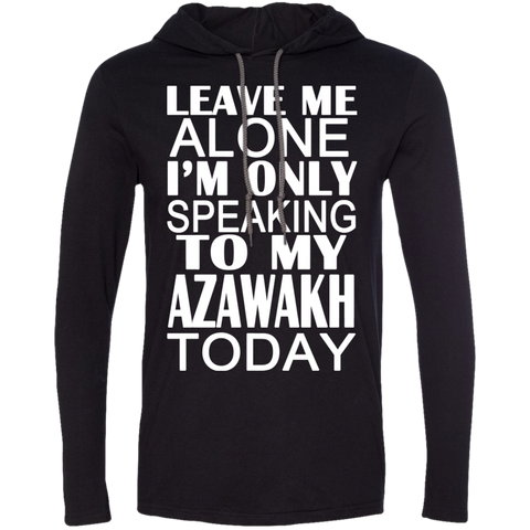 Leave Me Alone Im Only Speaking To My Azawakh Today Tee Shirt Hoodies