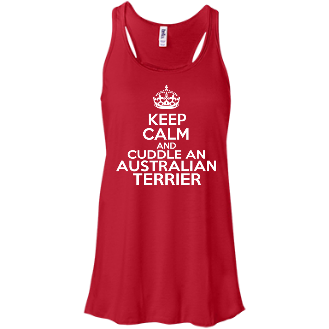Keep Calm And Cuddle An Australian Terrier Flowy Racerback Tanks