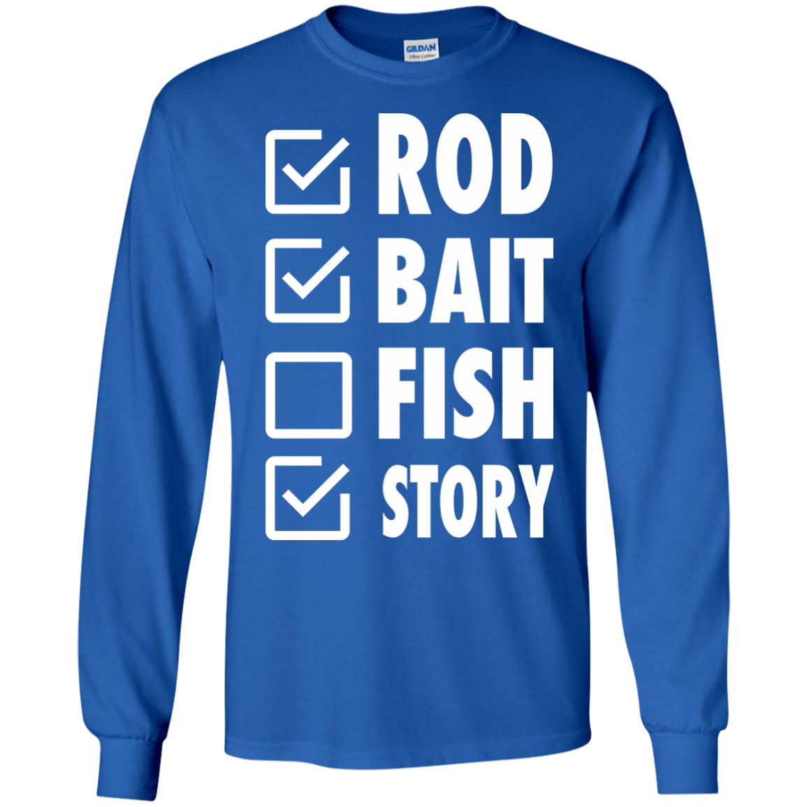 Rod Bait Fish Story Long Sleeve Tees
