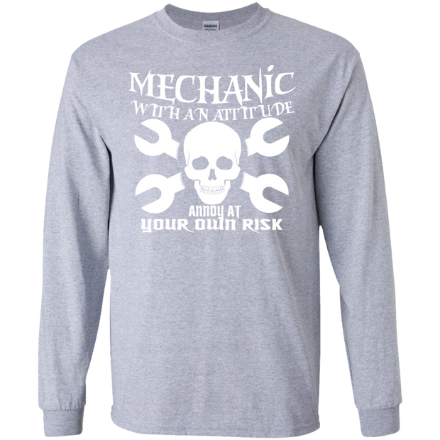 Mechanic With An Attitude Annoy At Your Own Risk Long Sleeve Tees