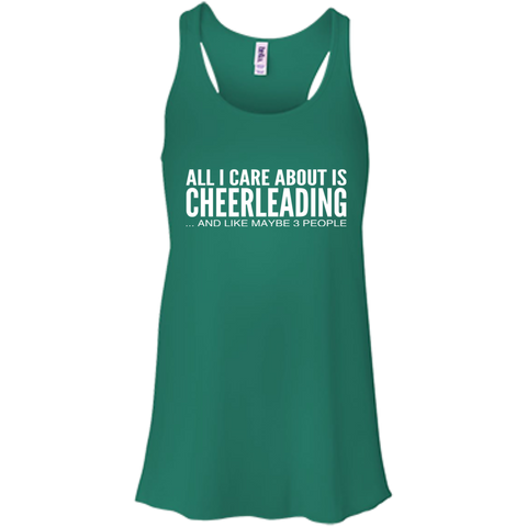 All I Care About Is Cheerleading And Like Maybe 3 People Flowy Racerback Tanks