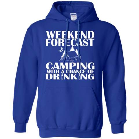 Weekend Forecast Camping With A Chance Of Drinking Hoodies