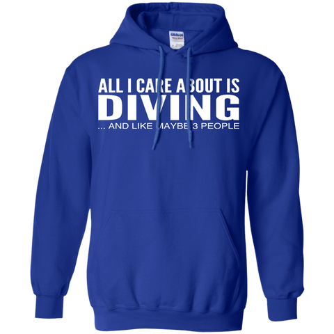 All I Care About Is Diving And Like Maybe 3 People Hoodies
