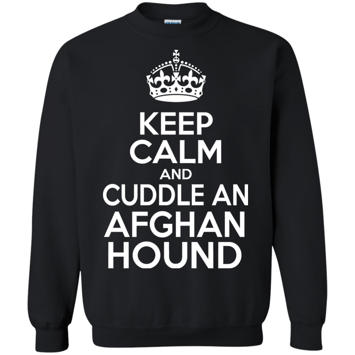 Keep Calm And Cuddle An Afghan Hound Sweatshirts