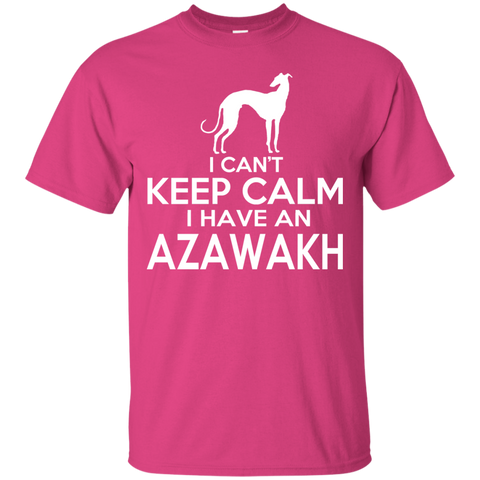 I Cant Keep Calm I Have An Azawakh Tee