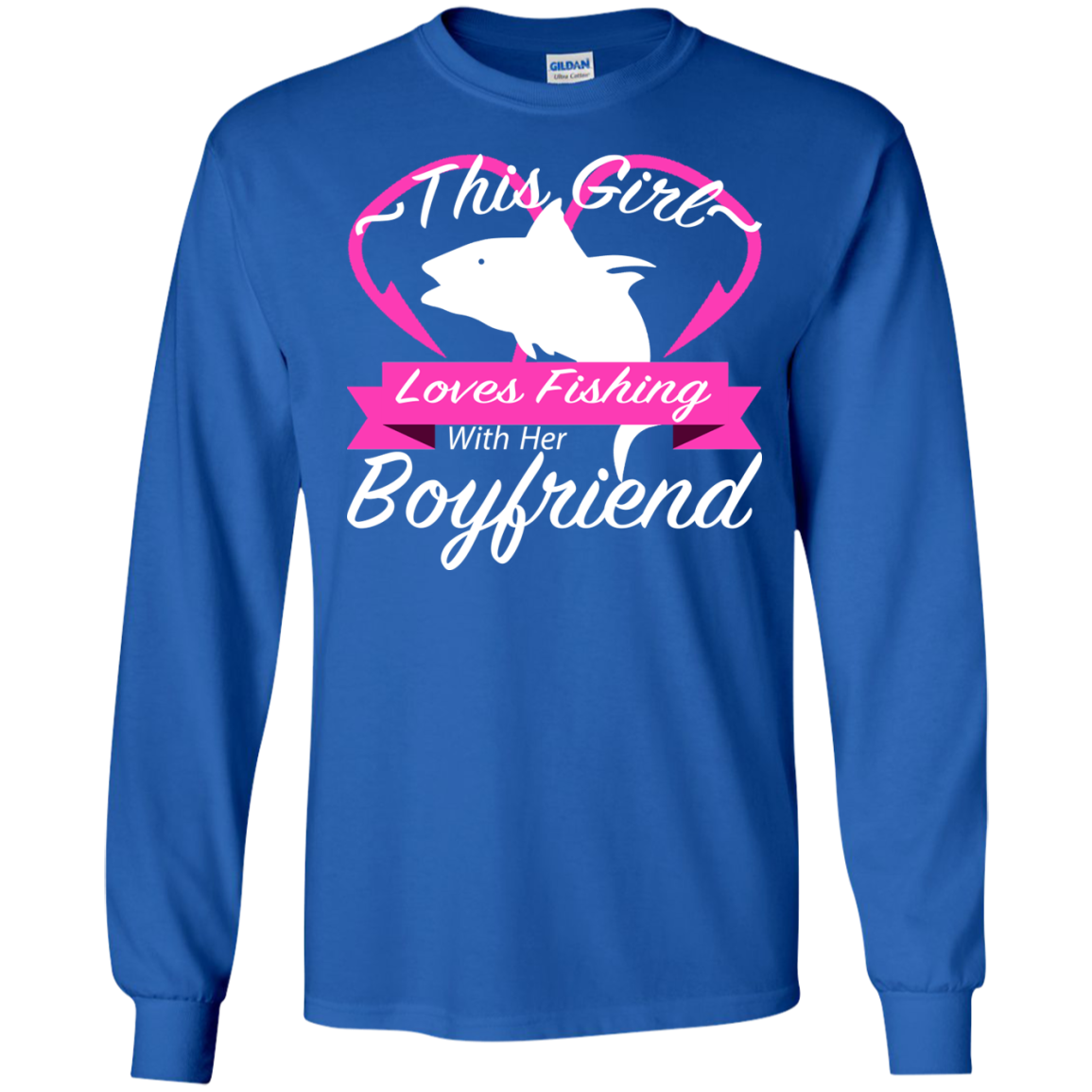 This Girl Loves Fishing With Her Boyfriend Long Sleeve Tees