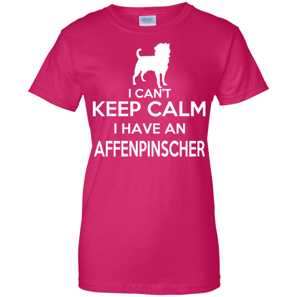 I Cant Keep Calm I Have An Affenpinscher Ladies Tees