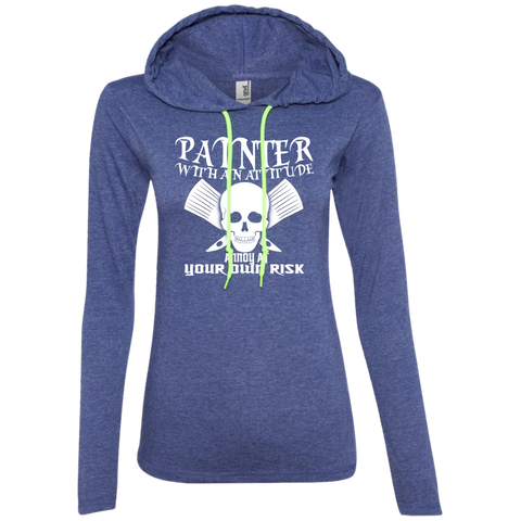 Painter With An Attitude Annoy At Your Own Risk Ladies Tee Shirt Hoodies