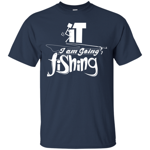 Forget It I am Going Fishing Tee