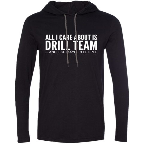 All I Care About Is Drill Team And Like Maybe 3 People Tee Shirt Hoodies