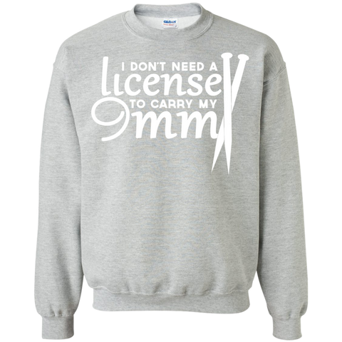 Knitting I Dont Need A License To Carry My 9MM Sweatshirts