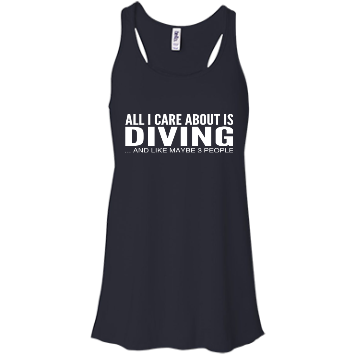 All I Care About Is Diving And Like Maybe 3 People Flowy Racerback Tanks
