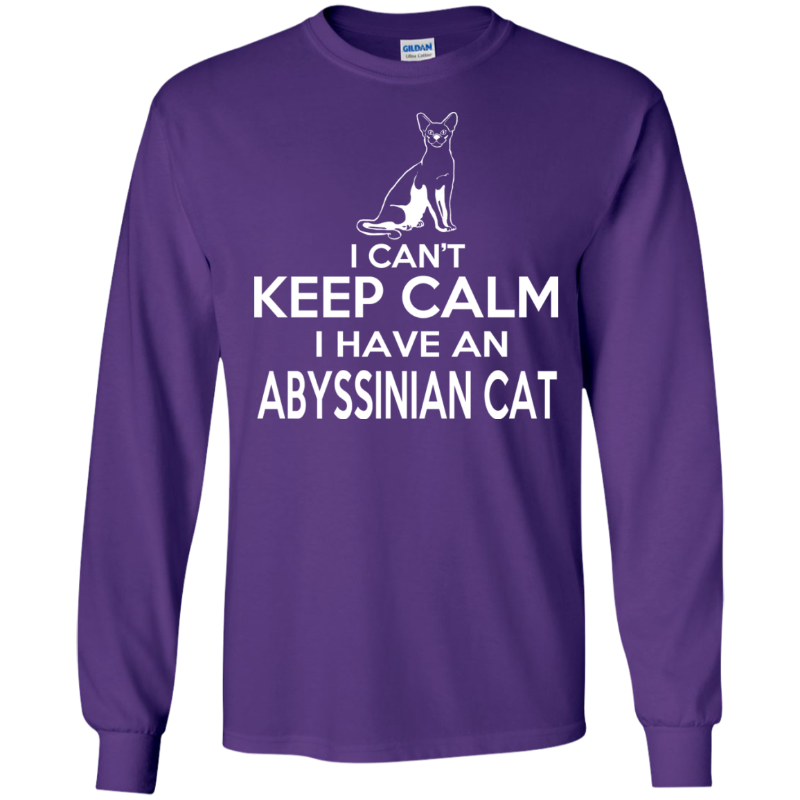 I Cant Keep Calm I Have An Abyssinian Cat Long Sleeve Tees
