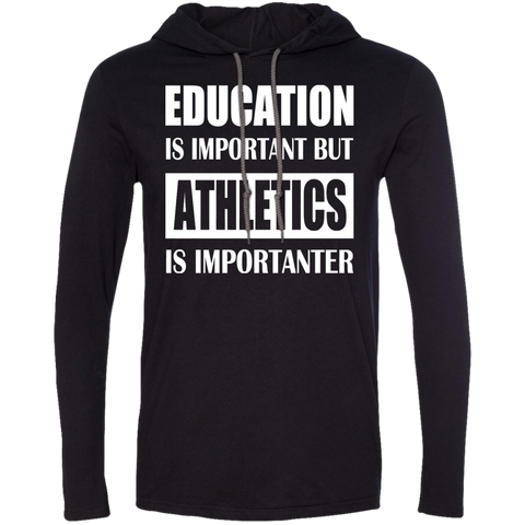 Education Is Important But Athletics Is Importanter Tee Shirt Hoodies