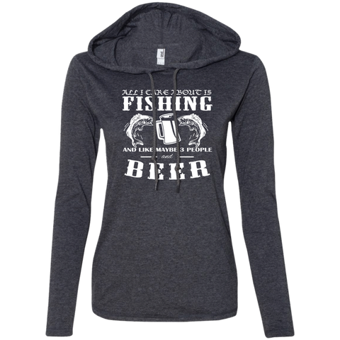 All I Care About Is Fishing And Like Maybe 3 People And Beer Ladies Tee Shirt Hoodies