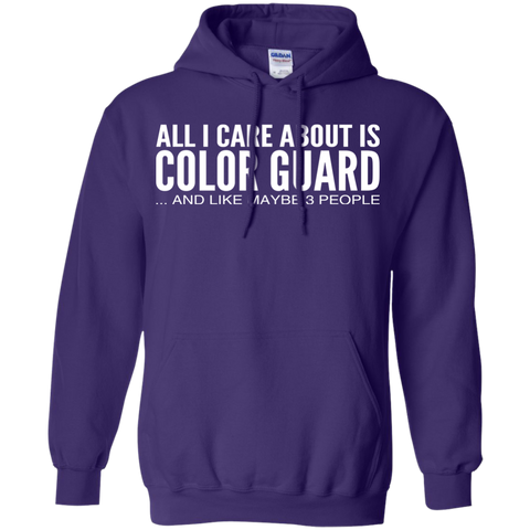All I Care About Is Color Guard And Like Maybe 3 People Hoodies