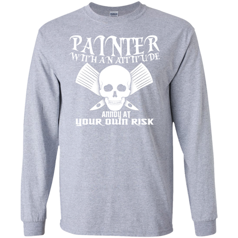 Painter With An Attitude Annoy At Your Own Risk Long Sleeve Tees
