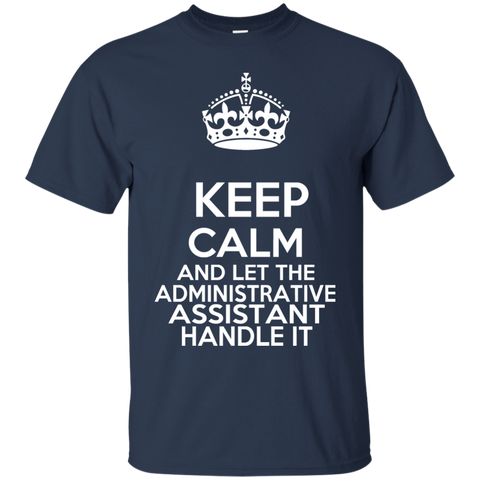 Keep Calm And Let The Administrative Assistant Handle It Tee