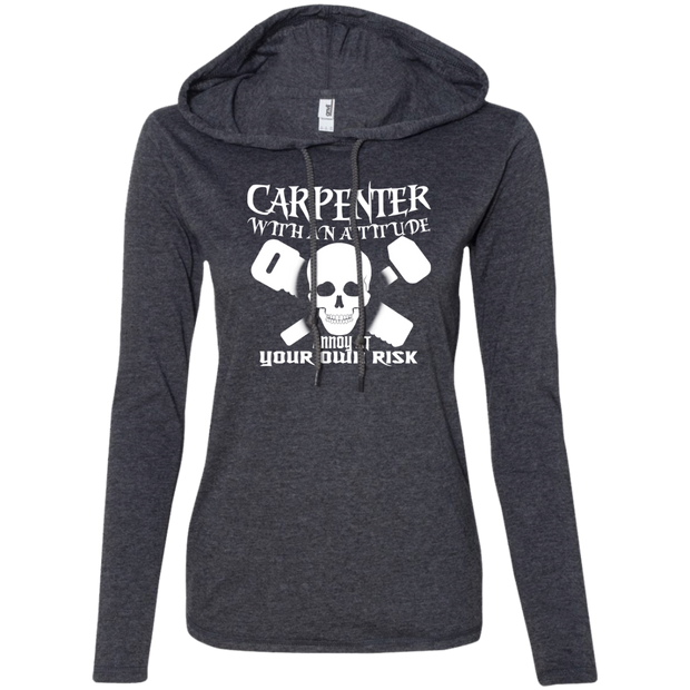 Carpenter With An Attitude Annoy At Your Own Risk Ladies Tee Shirt Hoodies