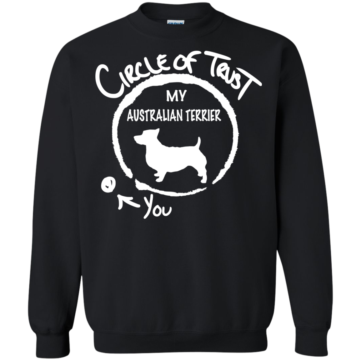 Circle Of Trust My Australian Terrier You Sweatshirts