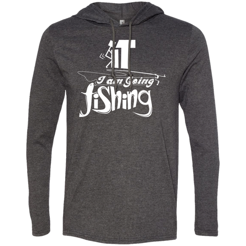 Forget It I am Going Fishing Tee Shirt Hoodies