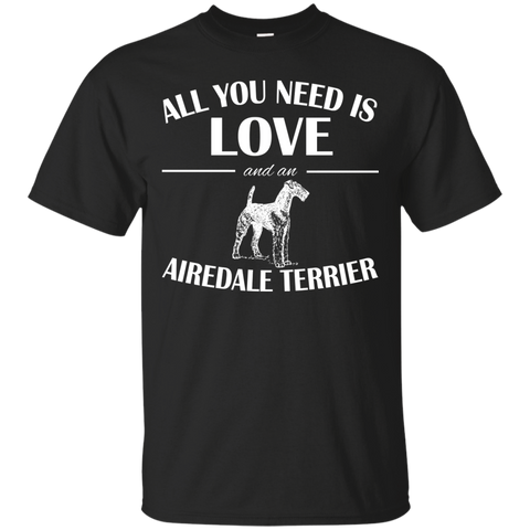 All You Need Is Love And An Airedale Terrier Tee