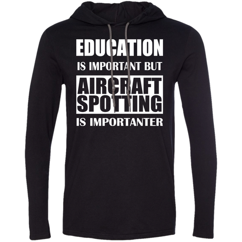 Education Is Important But Aircraft Spotting Is Importanter Tee Shirt Hoodies