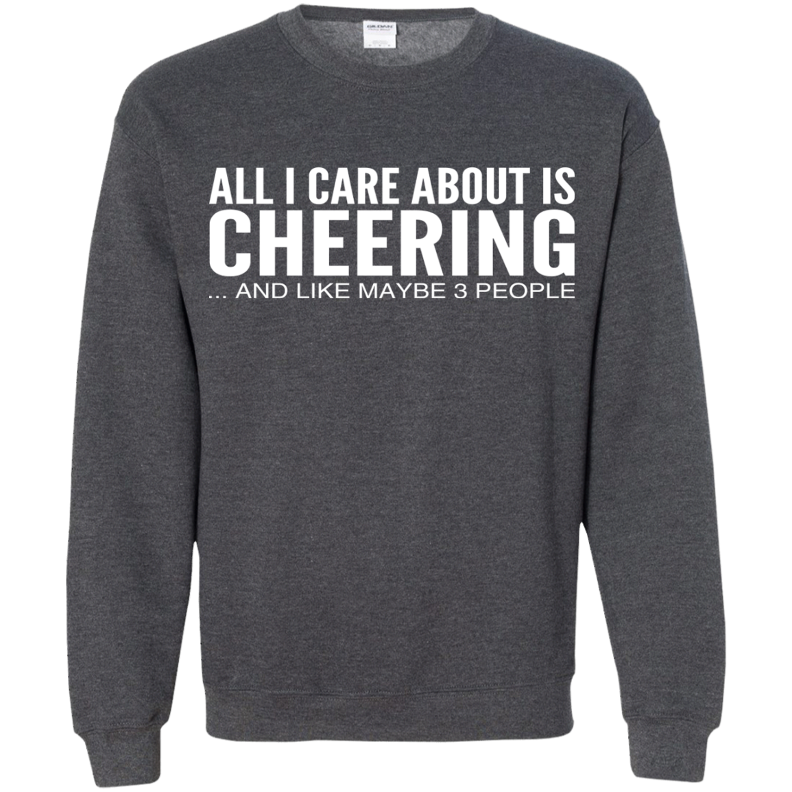 All I Care About Is Cheering And Like Maybe 3 People Sweatshirts